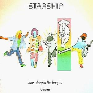Starship - Kneedeep In The Hoopla